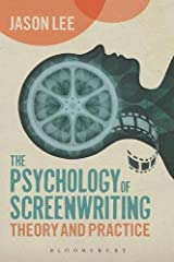 The Psychology of Screenwriting: Theory And Practice Paperback