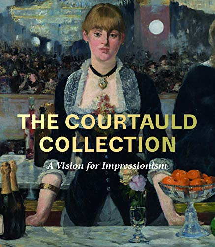 The Courtauld Collection: A Vision for Impressionism par collectif collectif