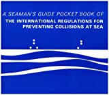 Pocket Book of the International Regulations for Preventing Collisions at Sea: A Seamans Guide