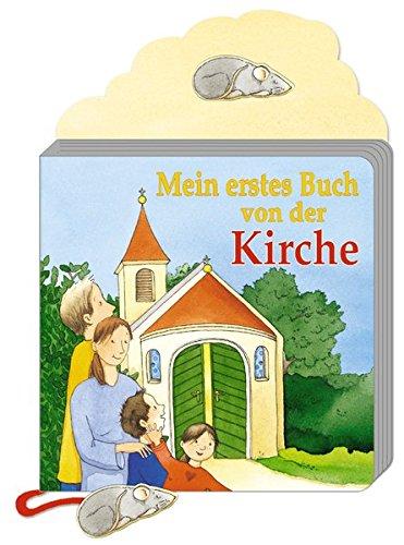 Der Kirche Kind (Mein erstes Buch von der Kirche)
