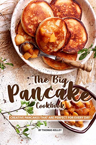The Big Pancake Cookbook: Creative Pancakes That Are Perfect for Every Day - Lemon Sweet Butter