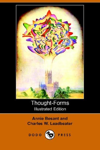 Thought-Forms (Illustrated Edition) (Dodo Press) by Annie Wood Besant (2006-09-01)
