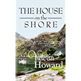 Howard, Victoria [ The House on the Shore ] [ THE HOUSE ON THE SHORE ] Apr - 2013 { Paperback }