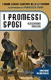 I promessi sposi illustrati da Francesco Gonin (I Grandi Classici Illustrati della Letteratura Vol. 1)
