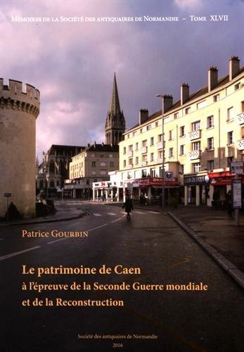 Télécharger Pdf Le Patrimoine De Caen à Lépreuve De La Seconde
