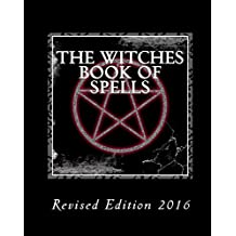 The Witches Book of Spells - (Revised Edition - 2016) (English Edition)
