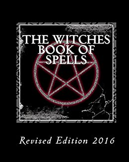 The Witches Book of Spells - (Revised Edition - 2016) (English Edition) par [Marten, R.]