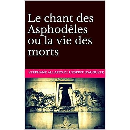 Le chant des Asphodèles ou la vie des morts