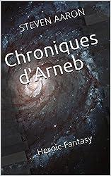 Chroniques d'Arneb (Chroniques du Troisième Millénaire t. 1)