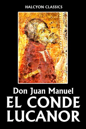 El Conde Lucanor by Don Juan Manuel (Unexpurgated Edition) (Halcyon Classics) (English Edition)