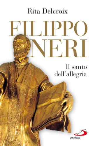 Filippo Neri. Il santo dell'allegria