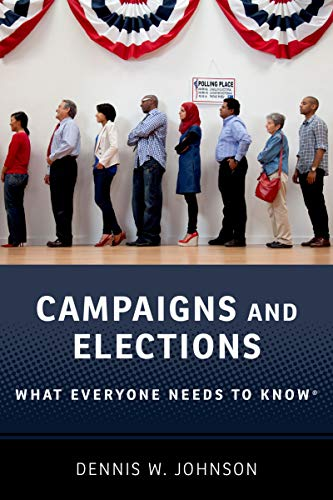 Campaigns and Elections: What Everyone Needs to Know® (English Edition)