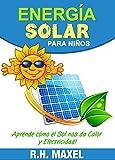 Energía Solar para Niños: Aprende cómo el Sol nos da Calor y Electricidad