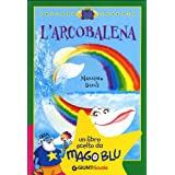 L'Arcobalena. Un libro scelto da Mago Blu