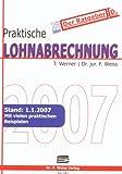 Praktische Lohnabrechnung 2007 - Thomas Werner, Friederike Weiss