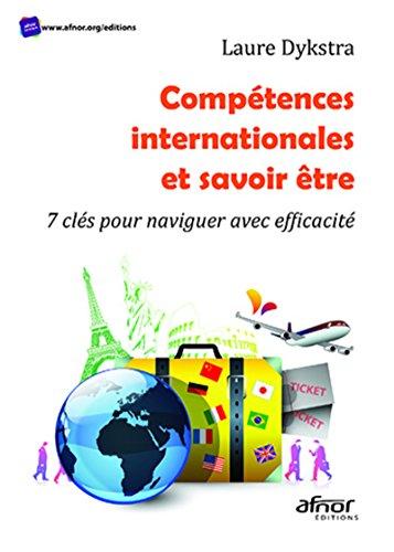 Compétences internationales et savoir-être: 7 clés pour naviguer avec efficacité par Laure Dykstra