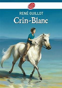 Crin-Blanc (Classique t. 1118) par [Guillot, René]
