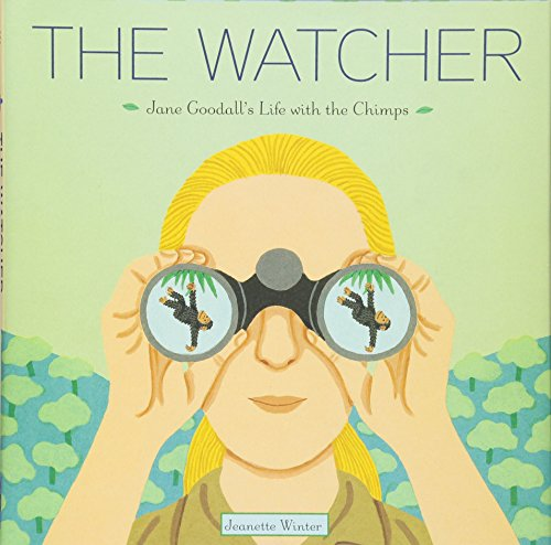 The Watcher: Jane Goodall's Life with the Chimps par Jeanette Winter