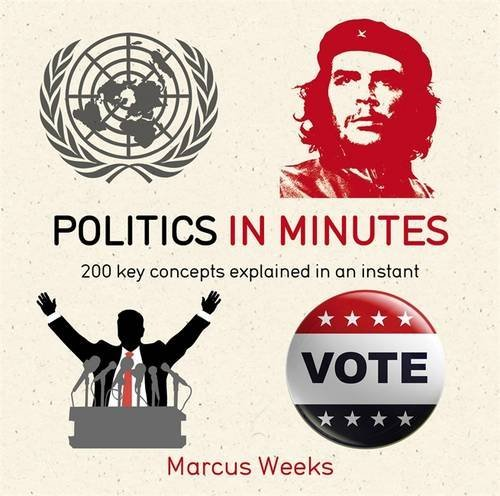 Politics in Minutes by Marcus Weeks (2015-11-19)