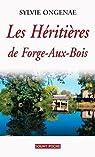 Les héritières de Forge-Aux-Bois par Ongenae