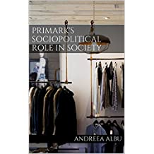 Primark's Sociopolitical Role in Society (English Edition)