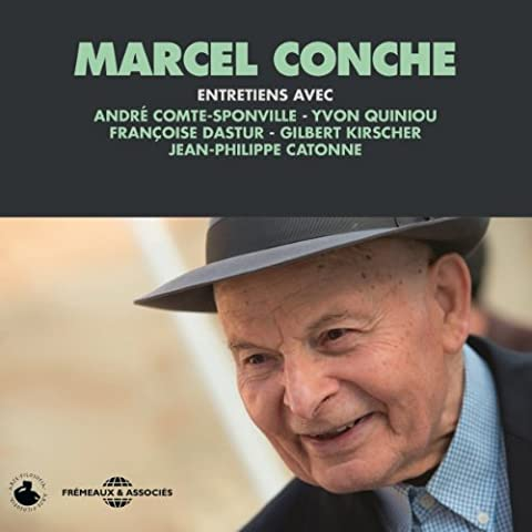 Gilbert Francois - Marcel Conche : Entretiens avec André Comte-Sponville,