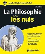 La Philosophie Pour les Nuls, Nouvelle édition augmentée de Christian GODIN