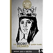 The Secret Desires of Queen Isabel (English Edition)