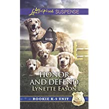 Honor And Defend (Mills & Boon Love Inspired Suspense) (Rookie K-9 Unit, Book 4)