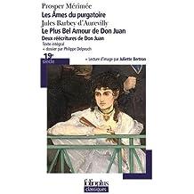 Le Plus Bel Amour de Don Juan - Les Âmes du purgatoire: Deux réécritures de Don Juan by Prosper Mérimée (2015-06-11)