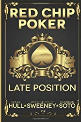 Red Chip Poker: Late Position: 1 by Hull, Doug, Sweeney, James