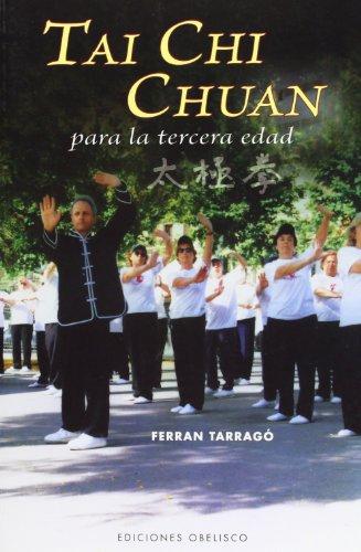 Tai chi chuan para la tercera edad (ARTES MARCIALES) por FERRAN TARRAGO TOMÁS