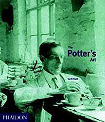 The Potter's Art: A Complete History of Pottery in Britain: History of British Ceramics
