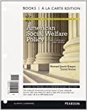 American Social Welfare Policy: A Pluralist Approach, Brief Edition, Books a la Carte Edition (Connecting Core Competencies) by Howard Jacob Karger (2012-01-13)