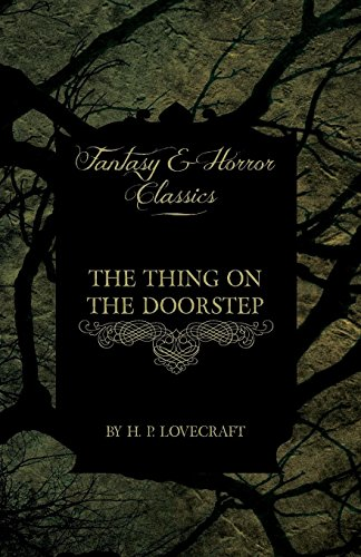 The Thing on the Doorstep (Fantasy and Horror Classics)