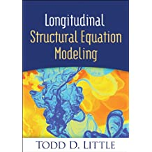 Longitudinal Structural Equation Modeling: Methodology in the Social Sciences
