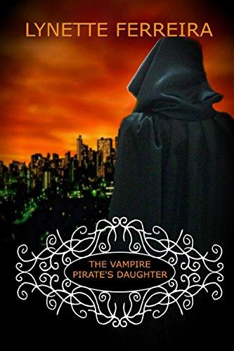 The Vampire Pirate's Daughter: Vampire Romance (The Vampire Pirate Saga  Book 2)