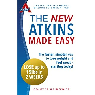The New Atkins Made Easy: The faster, simpler way to lose weight and feel great - starting today!