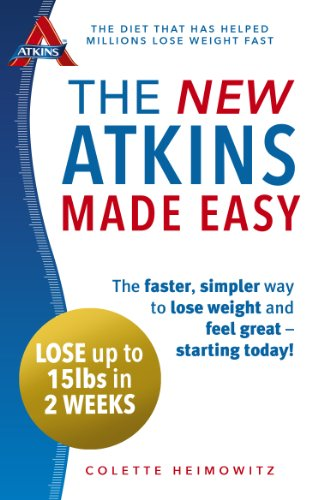 The New Atkins Made Easy: The faster, simpler way to lose weight and feel great – starting today! por Colette Heimowitz