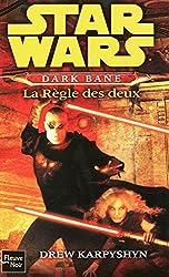 Star Wars, Tome 92 : Dark Bane, La Règle des deux