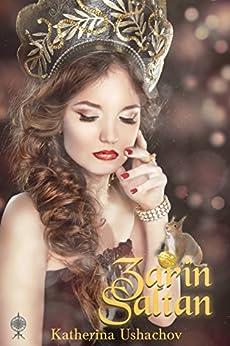 Zarin Saltan: Band 8 der Märchenspinnerei (Maerchenspinnerei) von [Ushachov, Katherina]