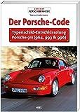 Der Porsche Code: Typenschild-Entschlüsselung Porsche 911 (964, 993 & 993)
