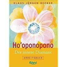 Ho'oponopono - Der innere Diamant: Arbeitsbuch