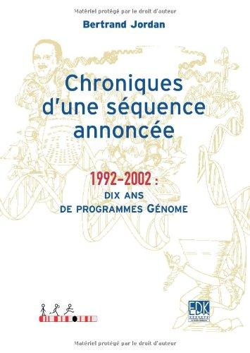 Chroniques d'une séquence annoncée : 1992-2002: dix ans de programmes Génome
