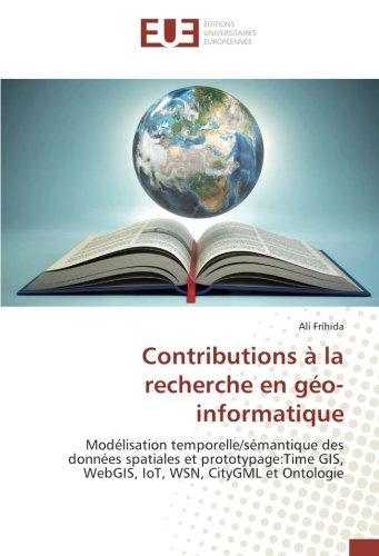 Contributions à la recherche en géo-informatique par Ali Frihida