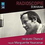 Radioscopie (Écrivains): Jacques Chancel reçoit Marguerite Yourcenar