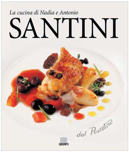 Dal pescatore. La cucina di Nadia e Antonio Santini