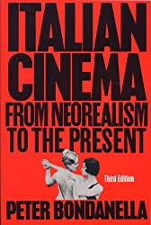 Italian Cinema: From Neorealism to the Present