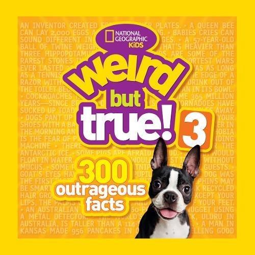 Weird But True! 3: 300 Outrageous Facts (Weird But True )