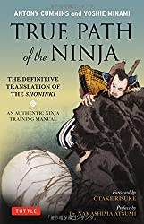 True Path of the Ninja: Translation of the Shoninki, a 17th Century Ninja Training Manual